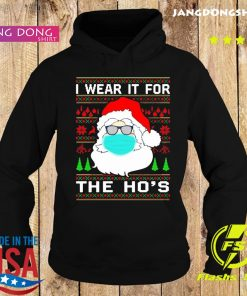Santa Claus face mask I wear it for the ho's Christmas 2020 T-Shirt Hoodie