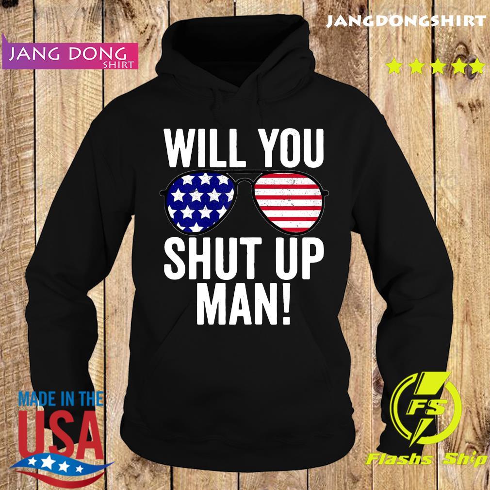 Will you shut up man Joe Biden Flag US Shirt Hoodie