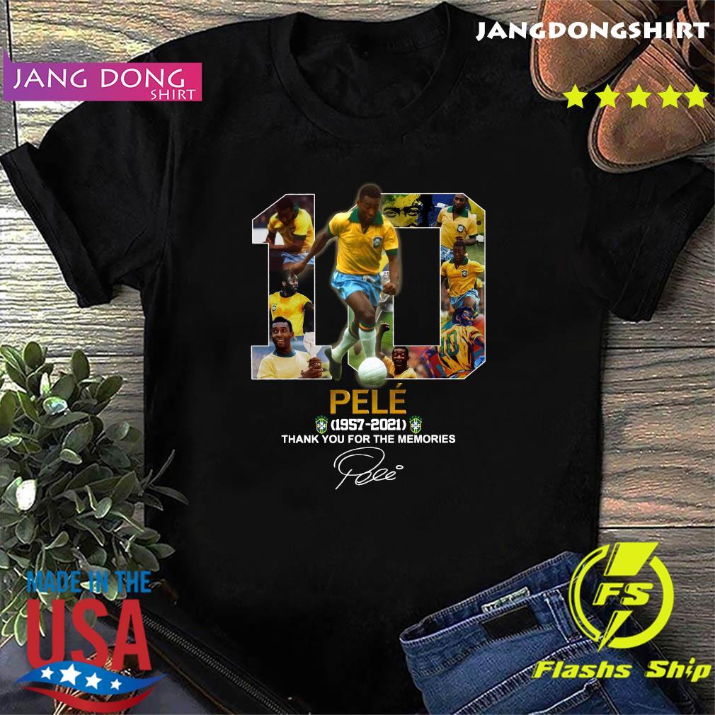 10 Pelé 1957 2021 Signature Thanks For The Memories Shirt