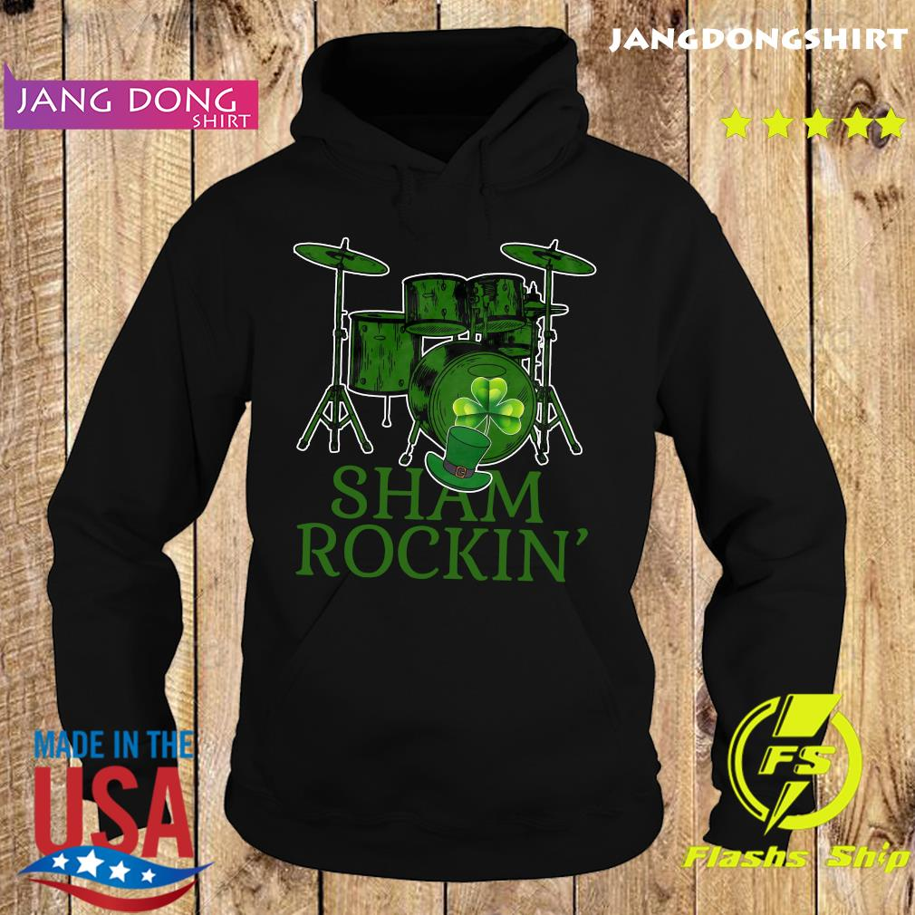 Drums Sham Rockin' Happy St Patrick's Day Shirt Hoodie