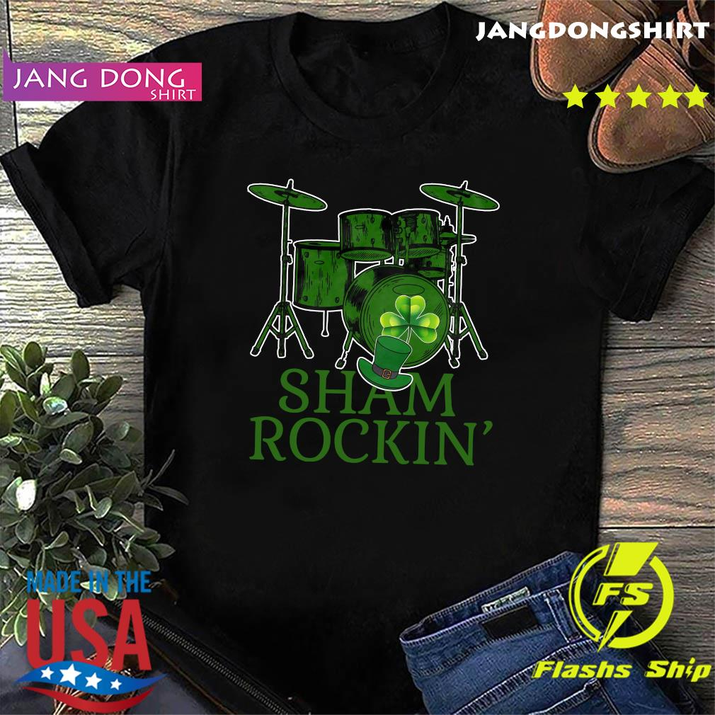 Drums Sham Rockin' Happy St Patrick's Day Shirt