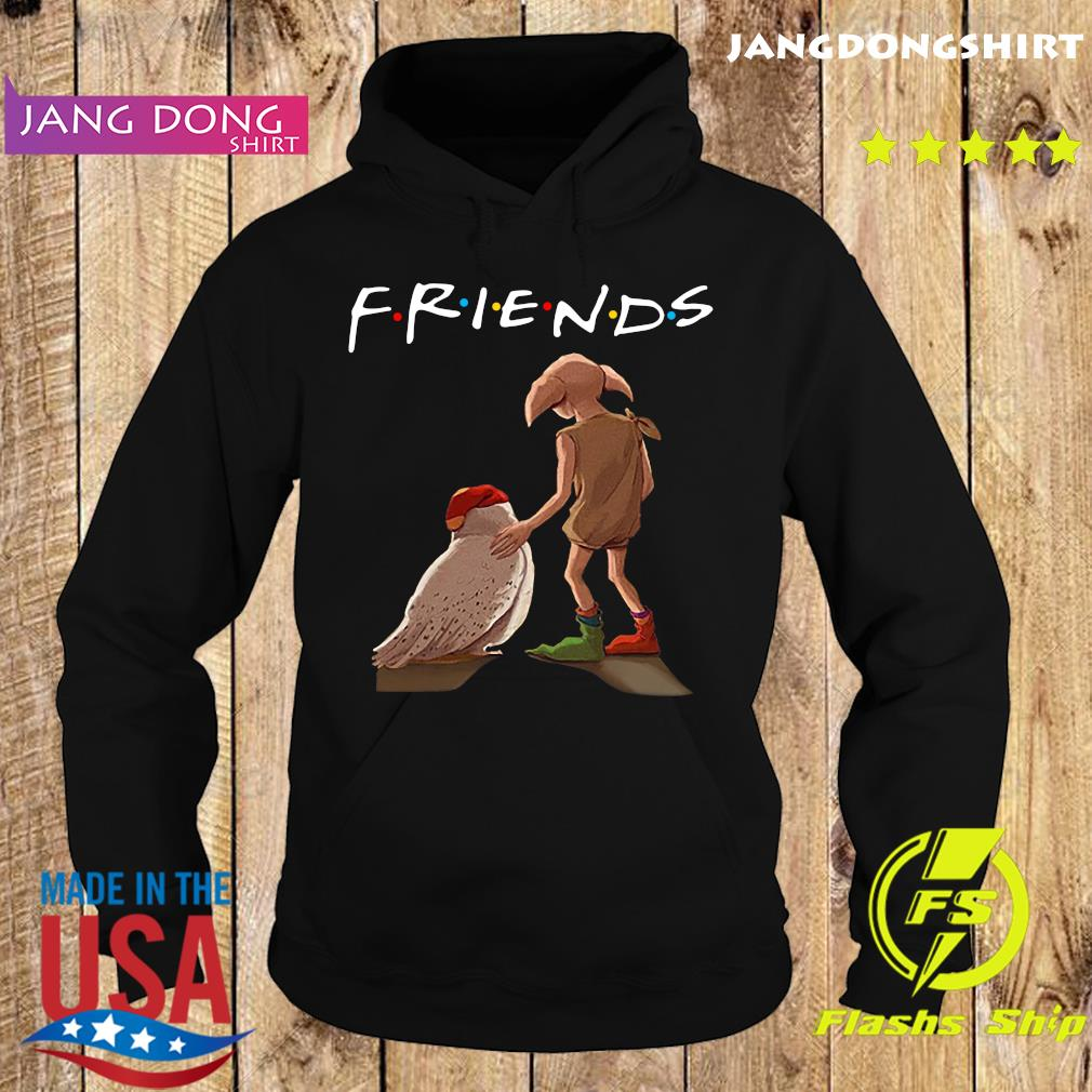 Friends Dobby Is Happy To Have A New Shirt Hoodie