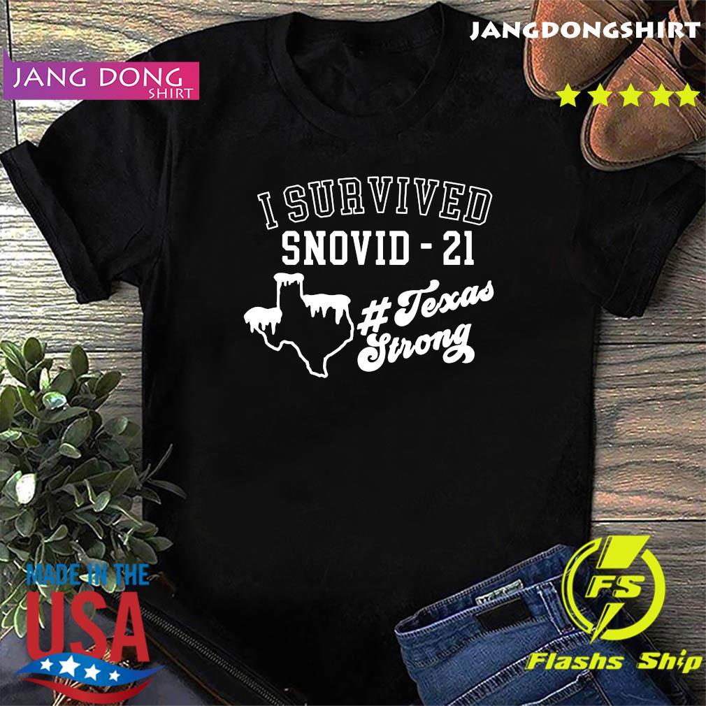 I Survived Snovid 21 Texas Strong Shirt Texas Winter Shirt