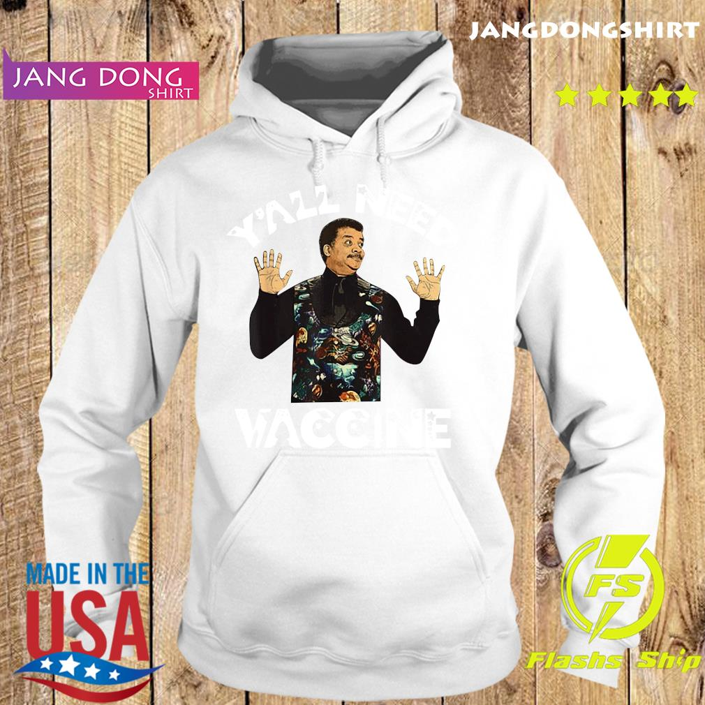 Neil deGrasse Tyson Y'All Need Vaccine Vaccination Science Shirt Hoodie