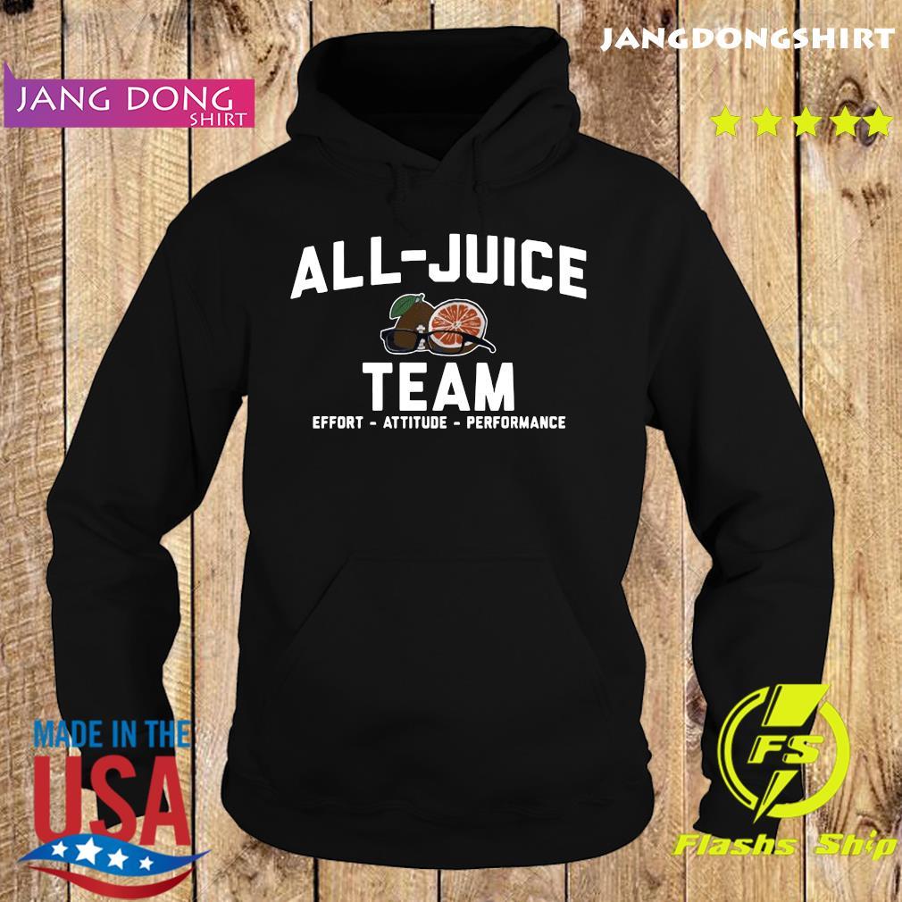 Official All juice Team Effort Attitude Performance Shirt Hoodie