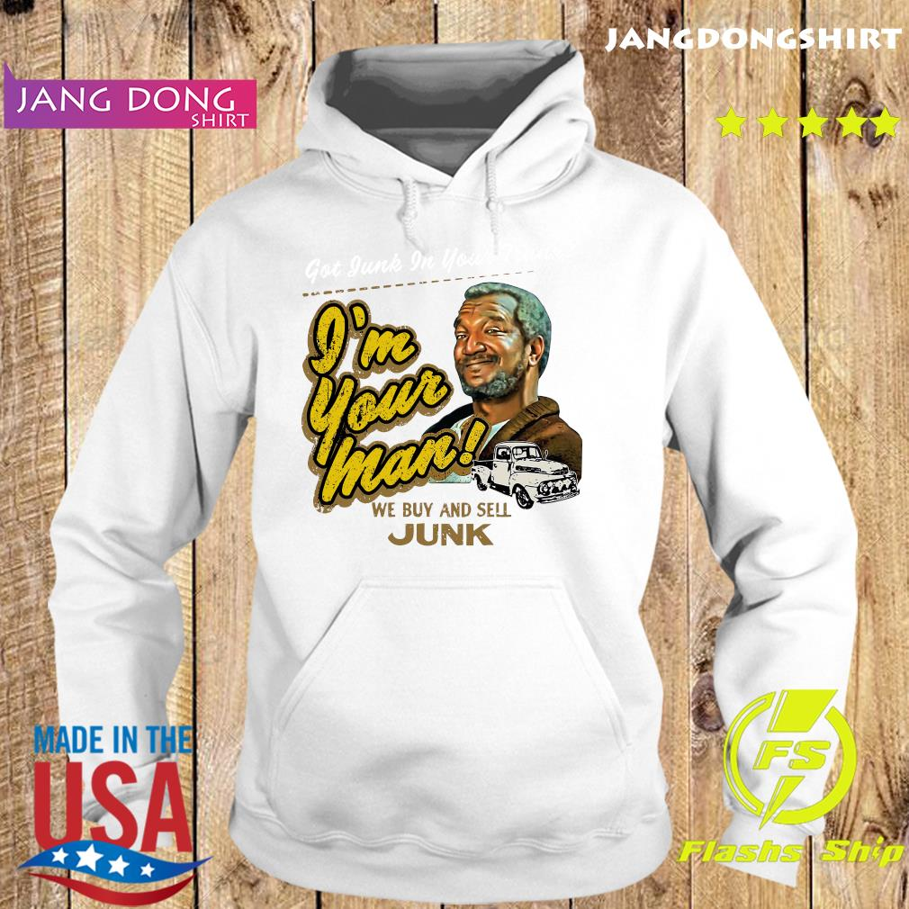 Official Got Junk In Your Trunk I'm Your Man Shirt Hoodie