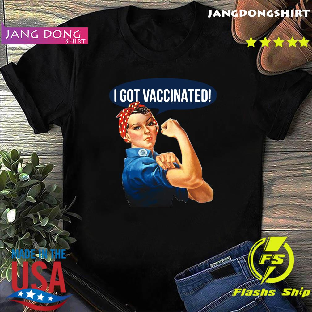 Official Pro Vaccine Vaccinated Rosie The Riveter Vaccinator Shirt