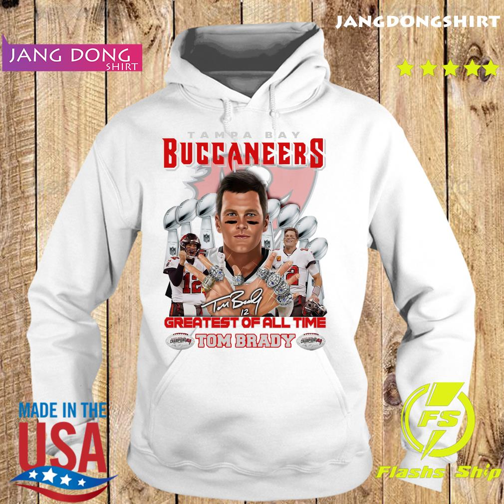 Official Tom Brady Greatest Of All Time Tampa Bay Buccaneers Shirt Hoodie