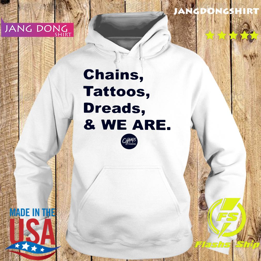 Penn State Chains Tattoos Dreads And We Are Shirt Hoodie