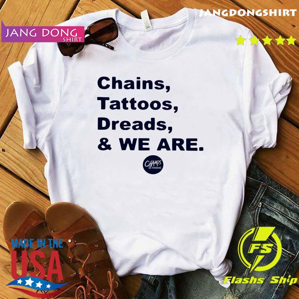 Penn State Chains Tattoos Dreads And We Are Shirt