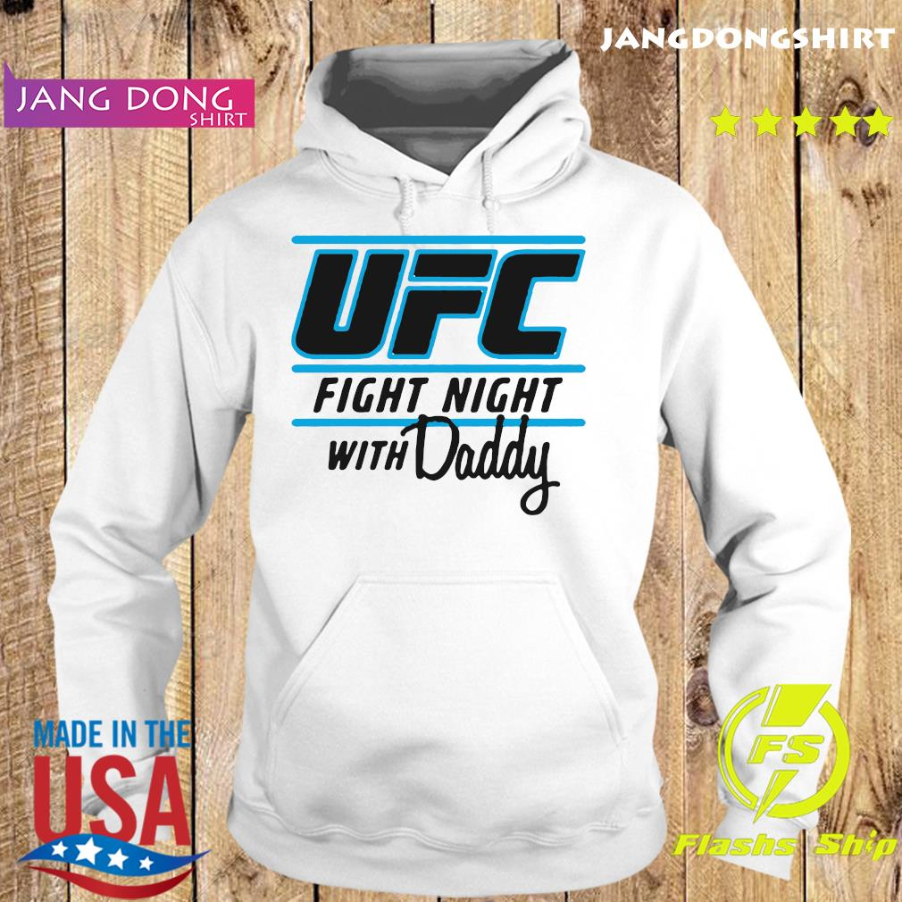 UFC Fight Night With My Daddy Shirt Hoodie