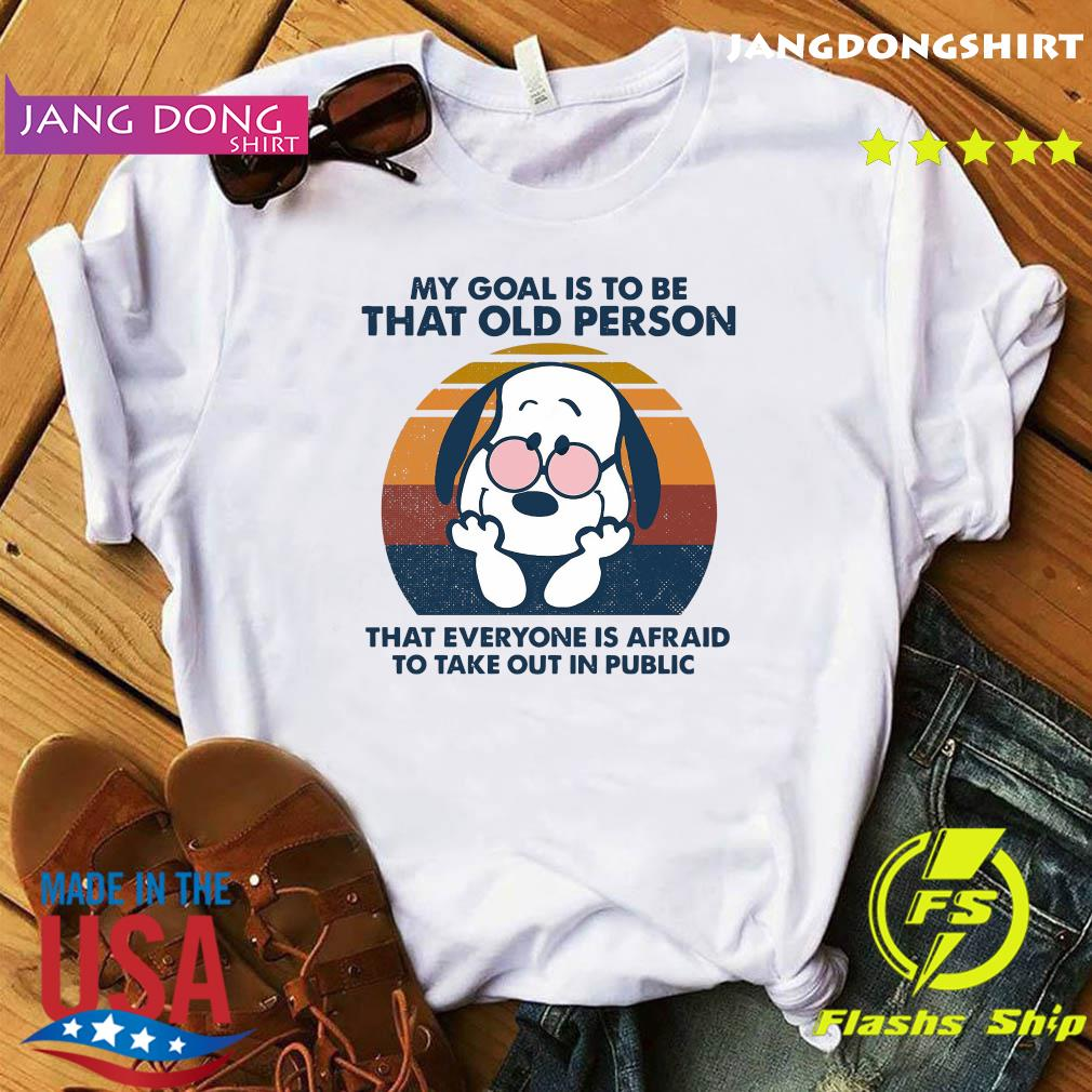 Snoopy My Goal Is To Be That Old Person That Everyone Is Afraid To Take Out In Public Vintage Shirt