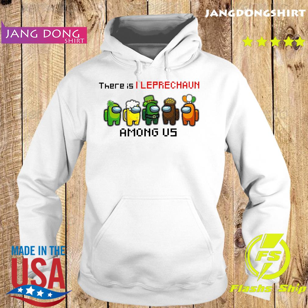 There Is 1 Leprechaun Among Us Impostor Happy St Patrick_s Day Shirt Hoodie