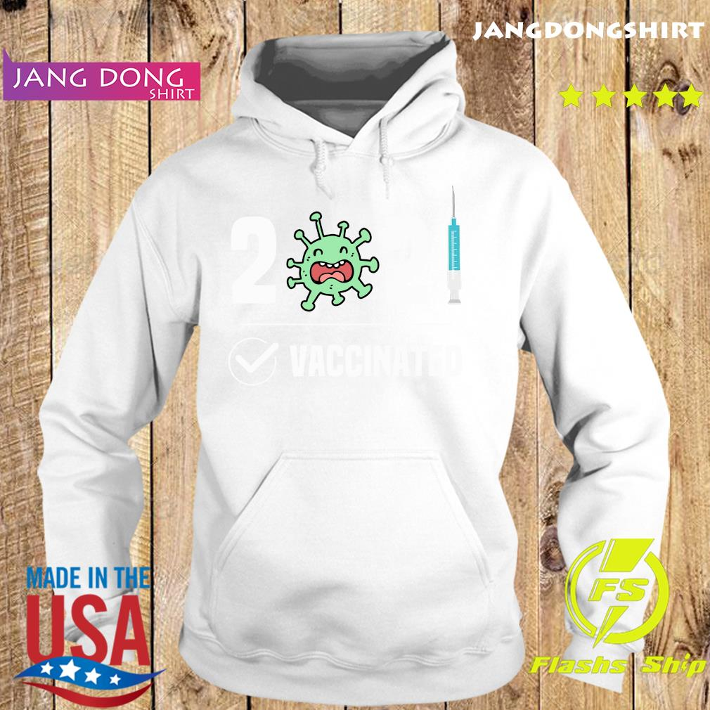 Vaccinated 2021 With Covid-19 Shirt Hoodie