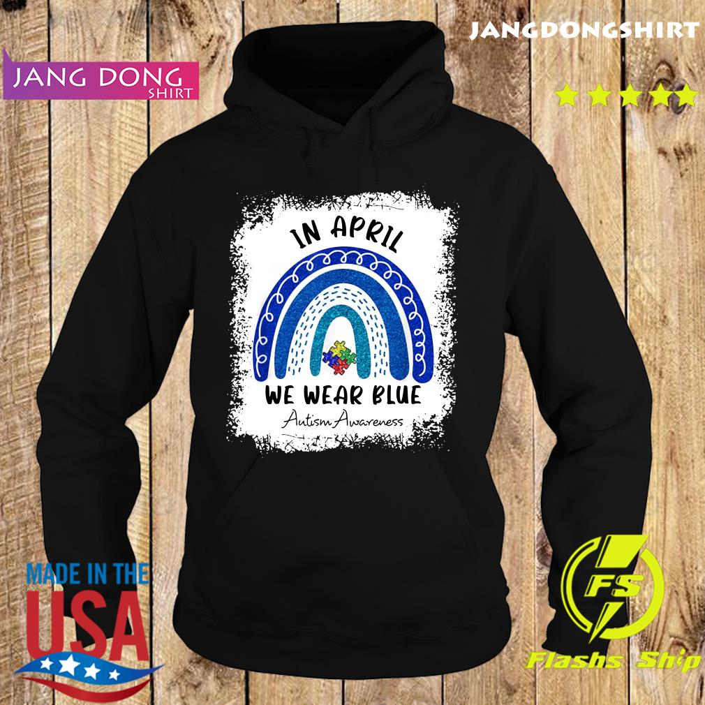 Autism Rainbow In April We Wear Blue Autism Awareness Month 2021 Shirt Hoodie