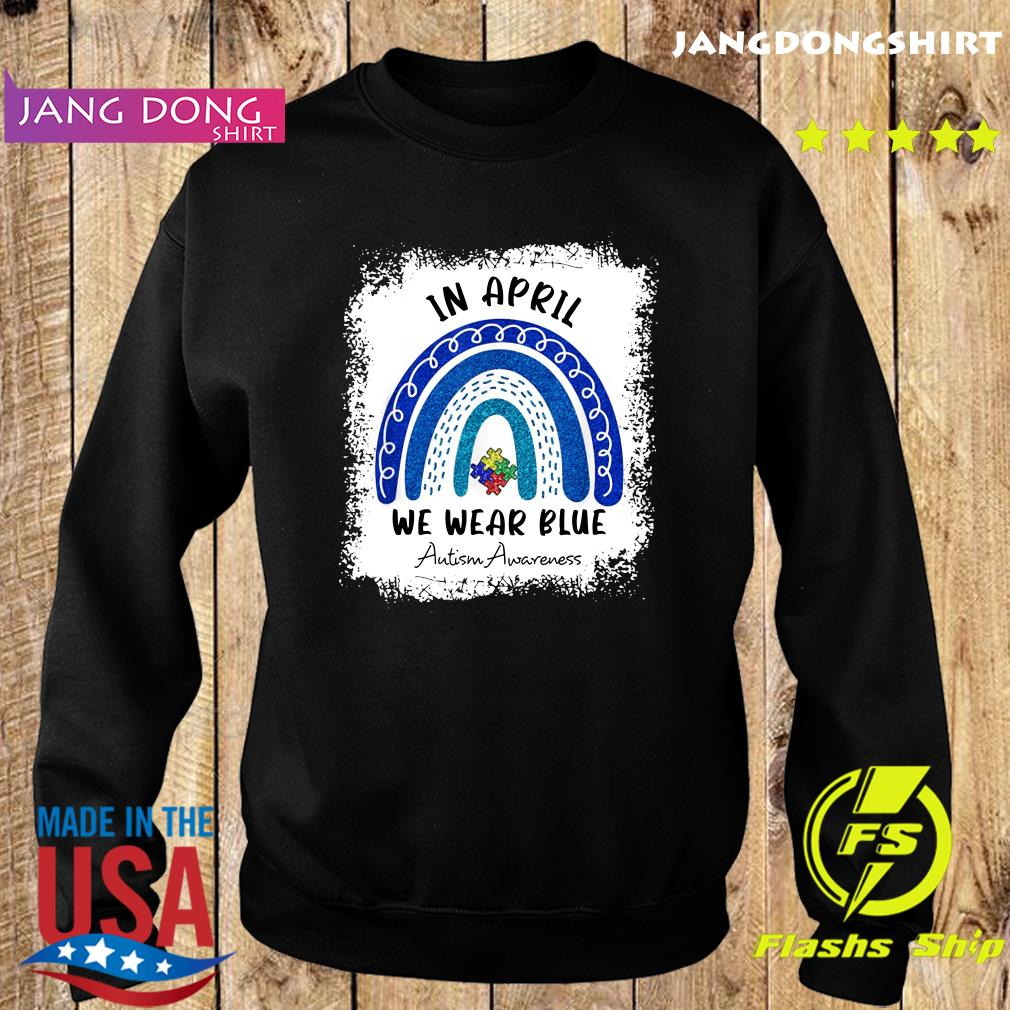 Autism Rainbow In April We Wear Blue Autism Awareness Month 2021 Shirt Sweater