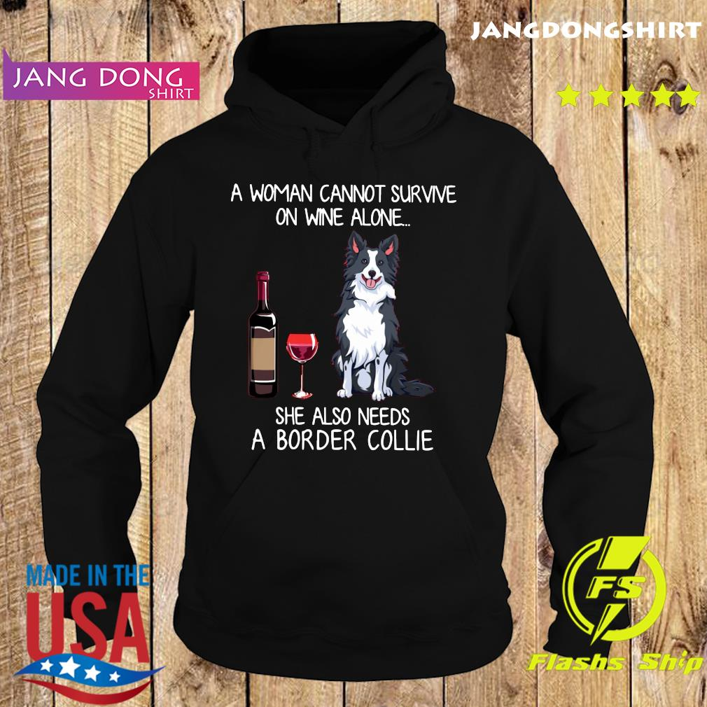 Official A Woman Cannot Survive On Wine Alone She Also Needs A Border Collie Shirt Hoodie