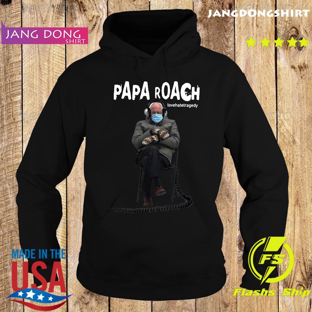 Official Bernie Sander Listening Papa Roach Lovehatetragedy Shirt Hoodie