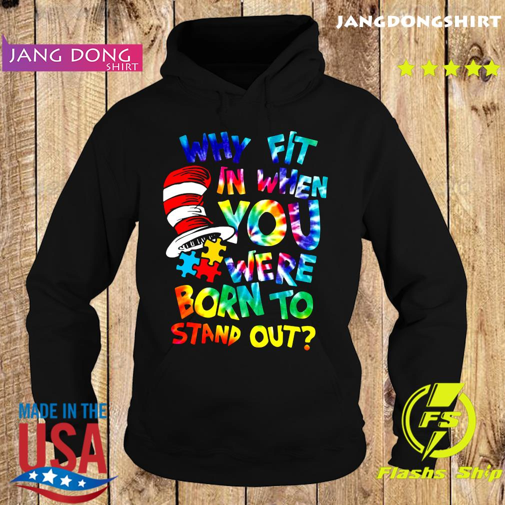 Official Dr Seuss Autism Why Fit In When You Were Born To Stand Out Shirt Hoodie