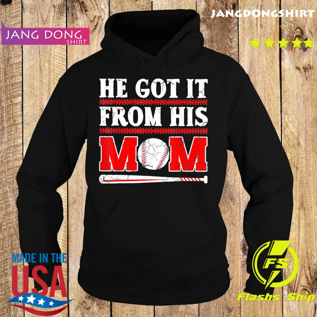 He Got It From His Mom Funny Baseball Mom Player Vintage Us 2021 T-Shirt Hoodie