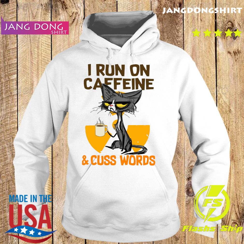Official Black Cat Drink Coffee I Run On Caffeine And Cuss Words Shirt Hoodie