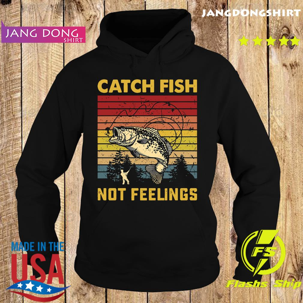 Official Catch Fish Not Feelings Vintage Retro Shirt Hoodie
