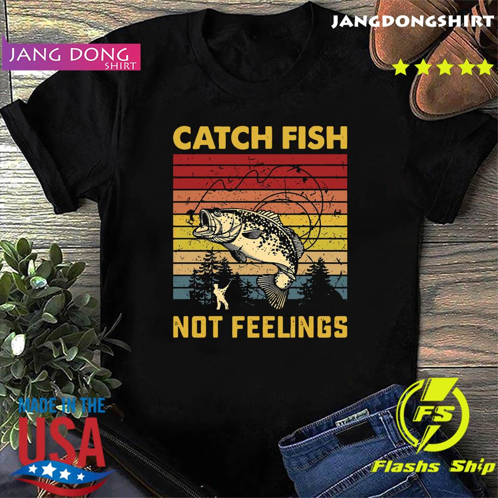Official Catch Fish Not Feelings Vintage Retro Shirt