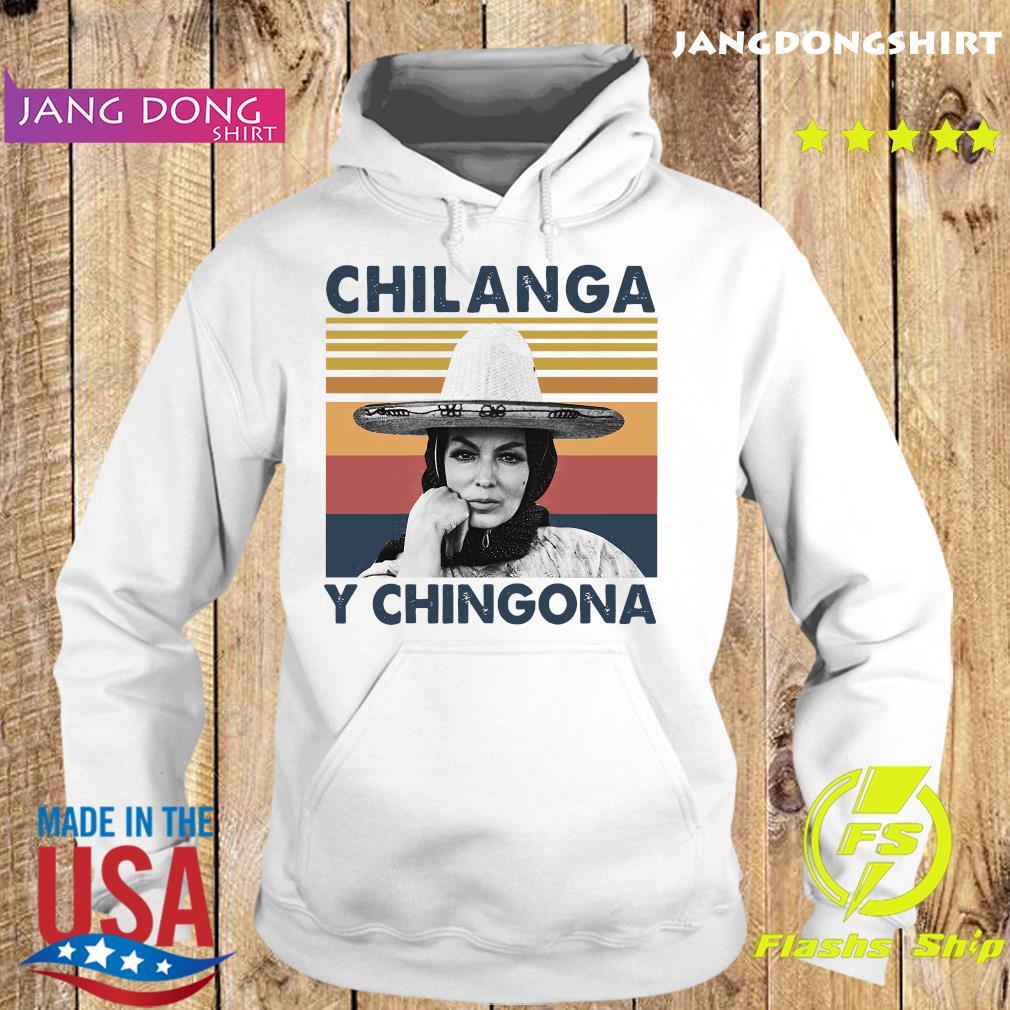 Official Chilanga Y Chingona Vintage Shirt Hoodie