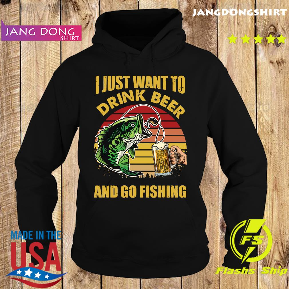 Official I Just Want To Drink Beer And Go Fishing Vintage Shirt Hoodie