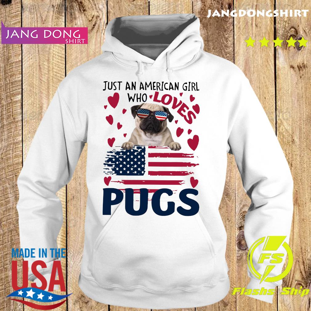 Official Just American Girl Who Loves Pugs With American Flag Shirt Hoodie