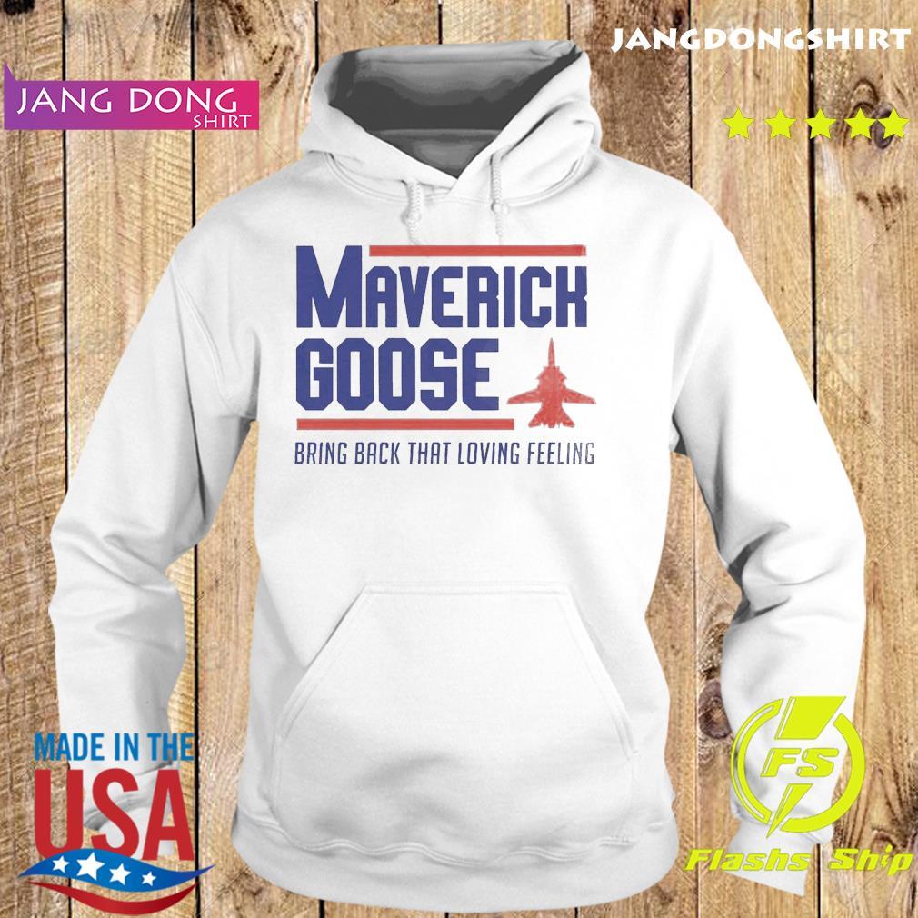 Official Maverick Goose Bring Back That Loving Feeling Shirt Hoodie