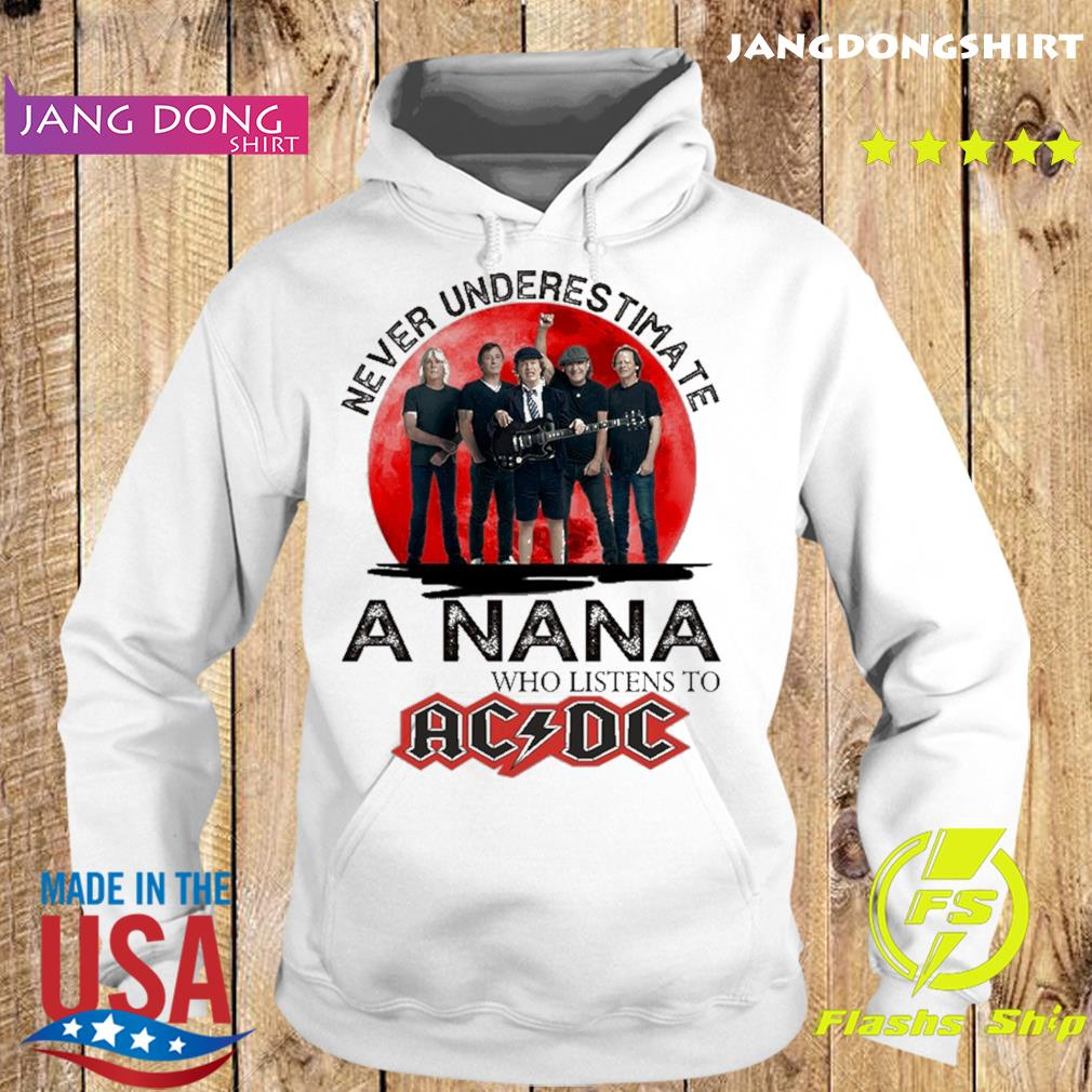 Official Never Underestimate A Nana Who Listens To Ac Dc Shirt Hoodie