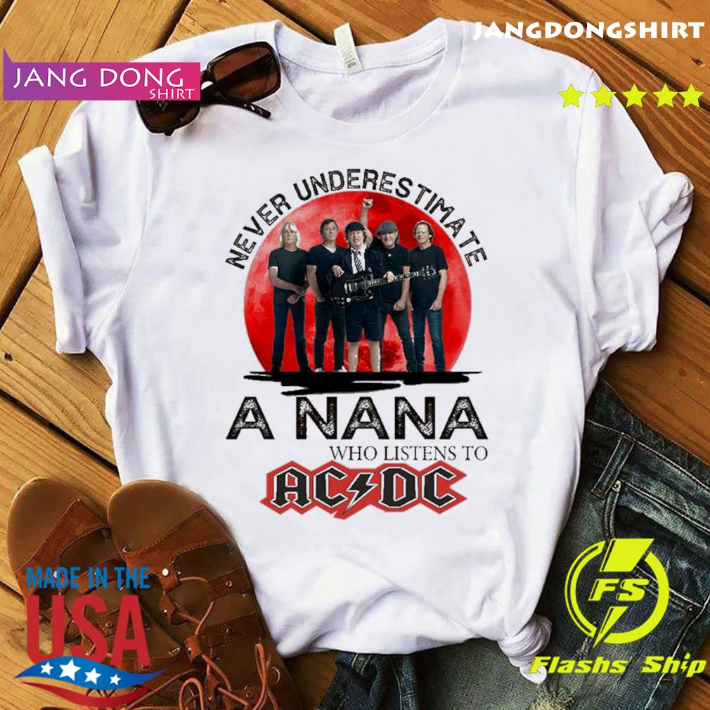 Official Never Underestimate A Nana Who Listens To Ac Dc Shirt