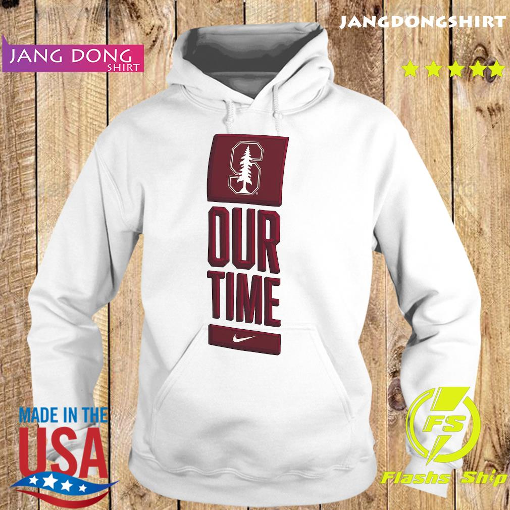 Official Nike Stanford California Our Time Shirt Hoodie