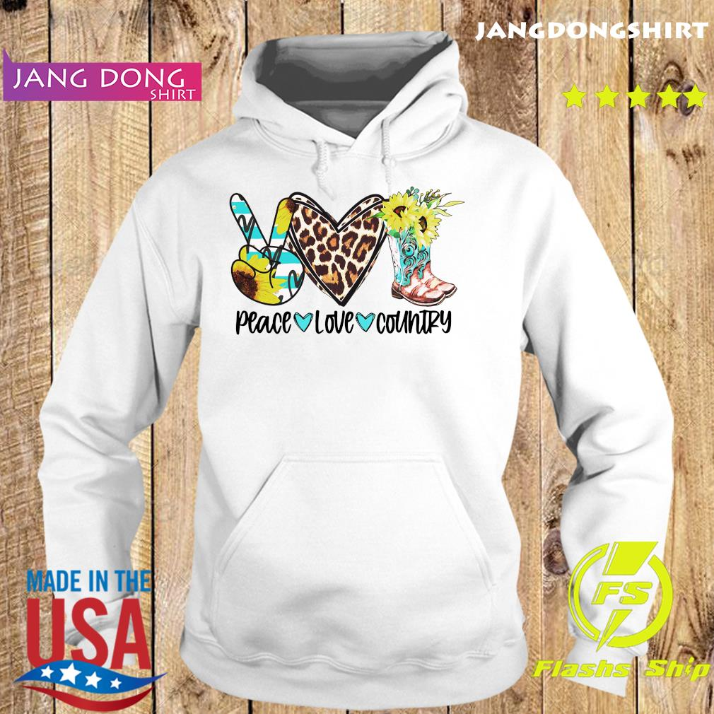 Official Peace Love Country Shirt Hoodie