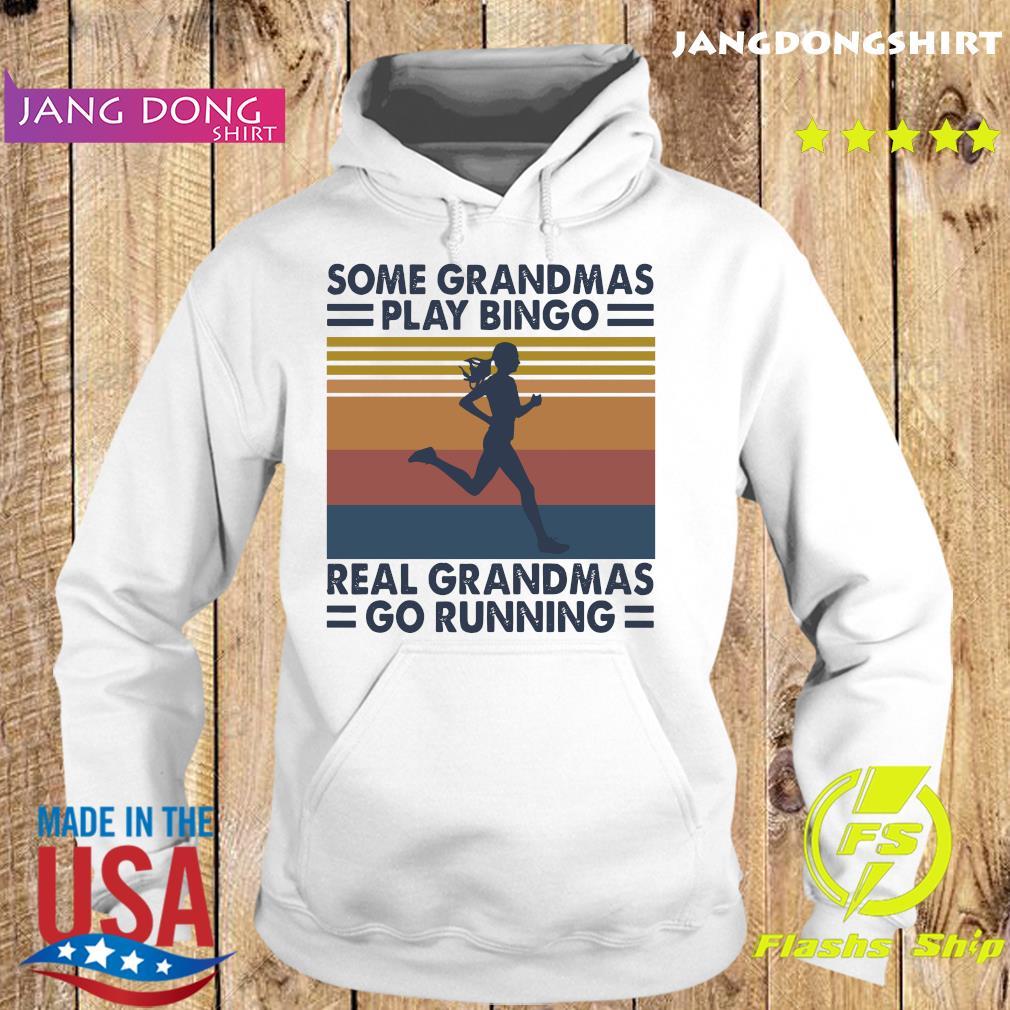 Official Some Grandmas Play Bingo Real Grandmas Go Running Vintage Shirt Hoodie
