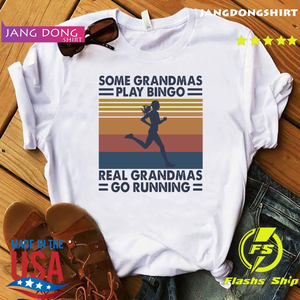 Official Some Grandmas Play Bingo Real Grandmas Go Running Vintage Shirt