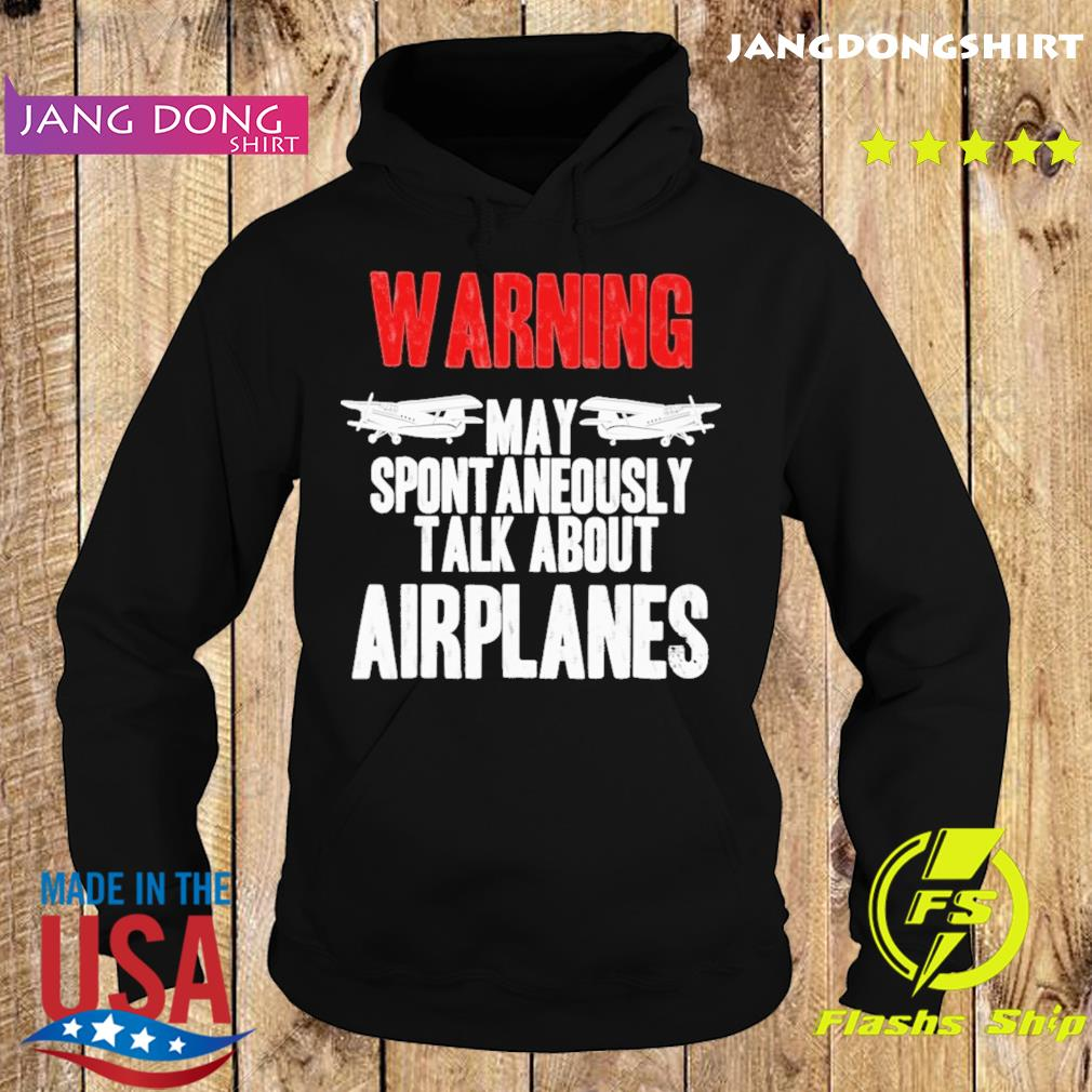 Official Warning May Spontaneously Talk About Airplanes Shirt Hoodie