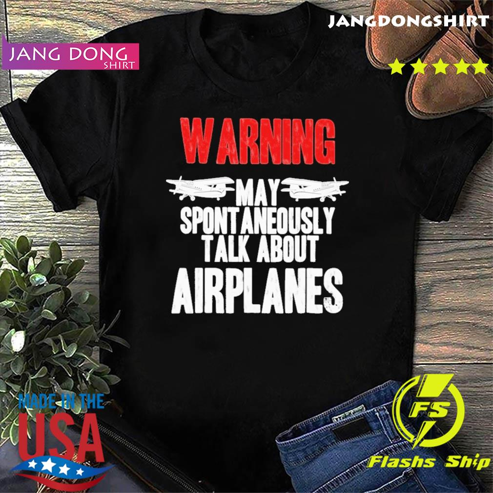 Official Warning May Spontaneously Talk About Airplanes Shirt